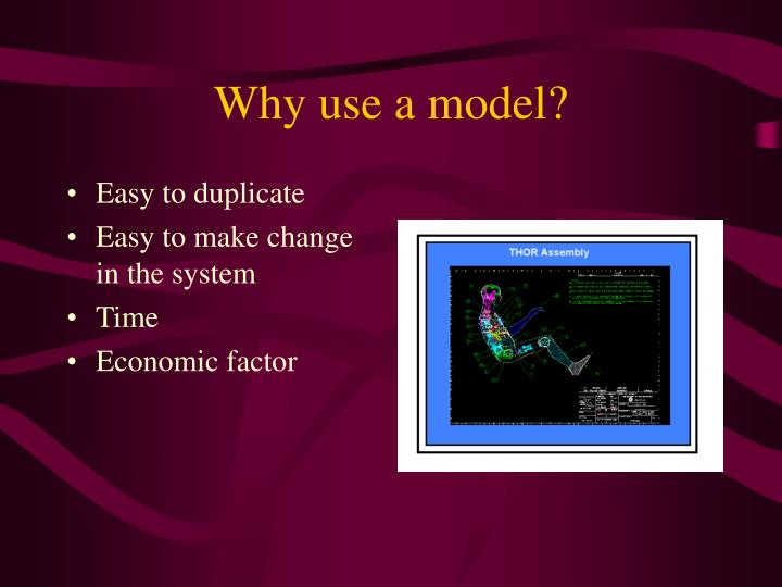 Why use a model?