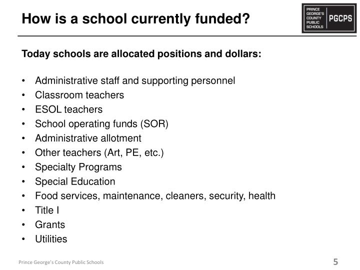How is a school currently funded?