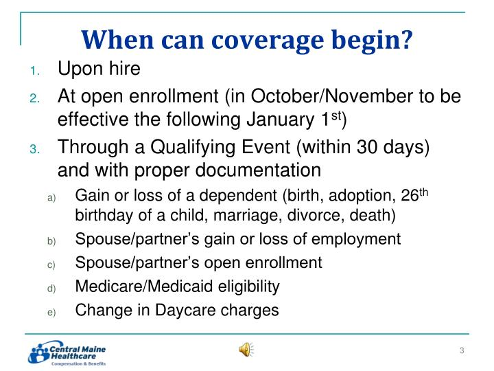 When can coverage begin?