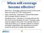 when will coverage become effective