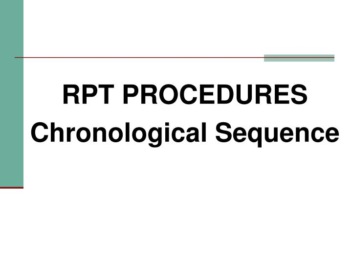 RPT PROCEDURES