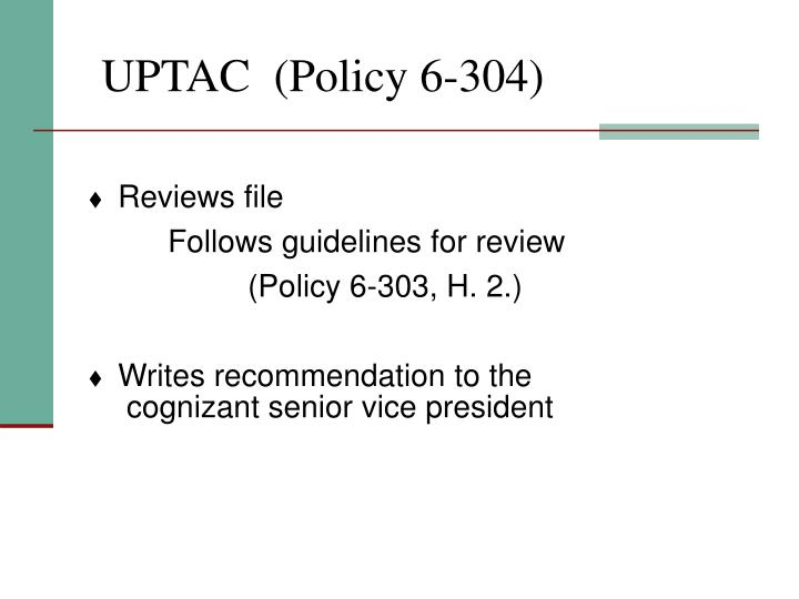 UPTAC  (Policy 6-304)