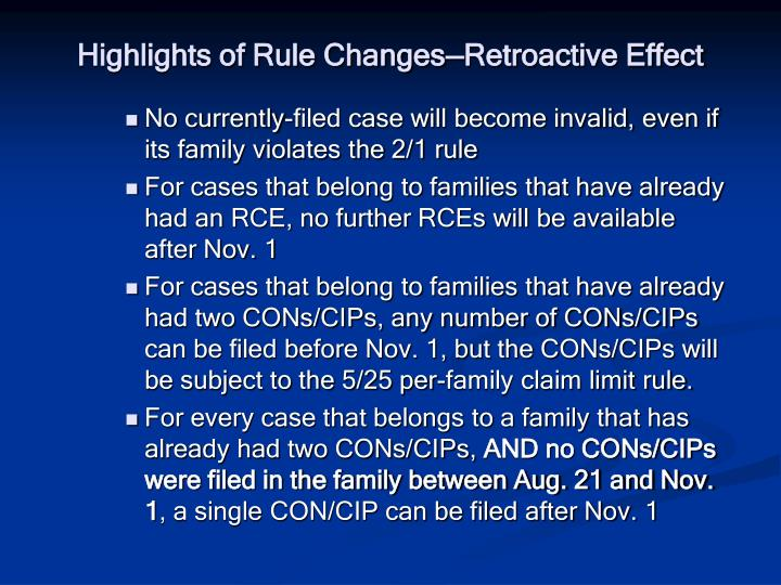 Highlights of Rule Changes—Retroactive Effect