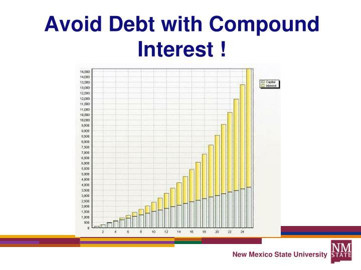 Avoid Debt with Compound Interest !