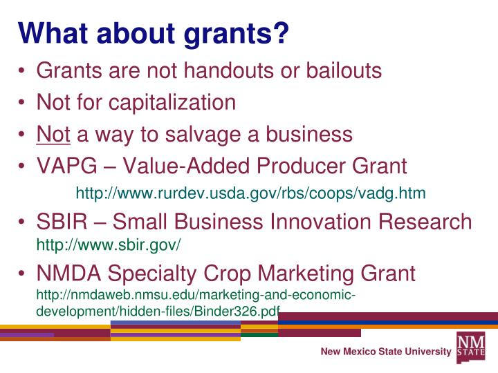 What about grants?