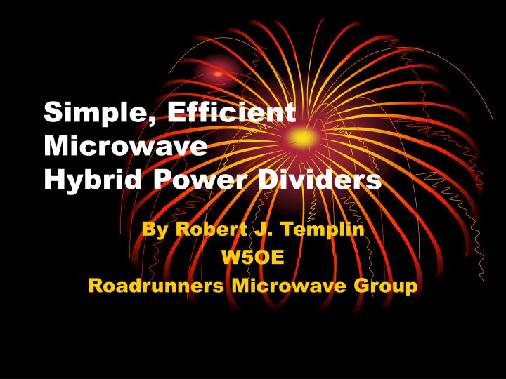 Simple efficient microwave hybrid power dividers