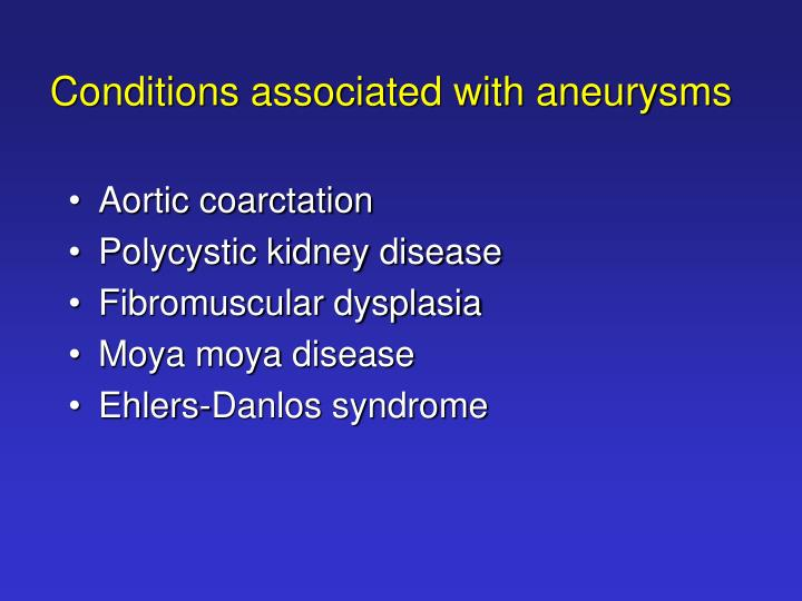 Conditions associated with aneurysms