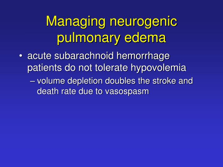 Managing neurogenic pulmonary edema