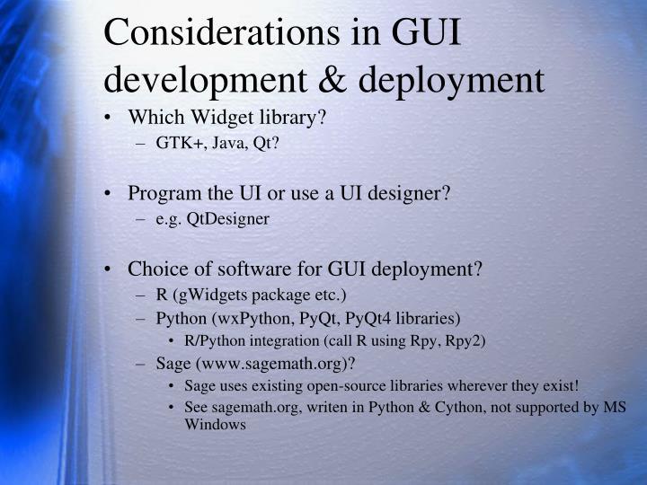 Considerations in GUI development & deployment