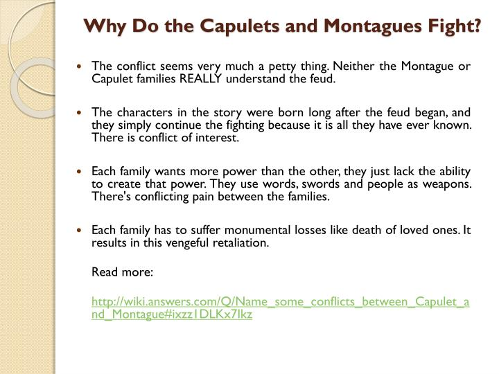 Why do the capulets and montagues fight