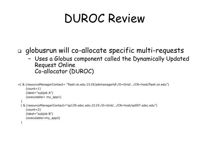 DUROC Review