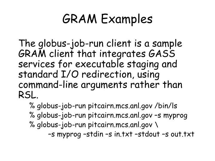 GRAM Examples