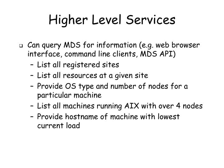 Higher Level Services