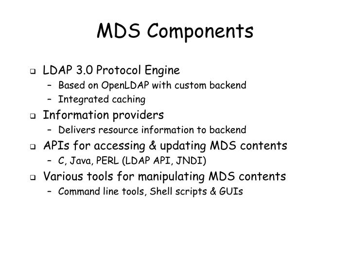 MDS Components