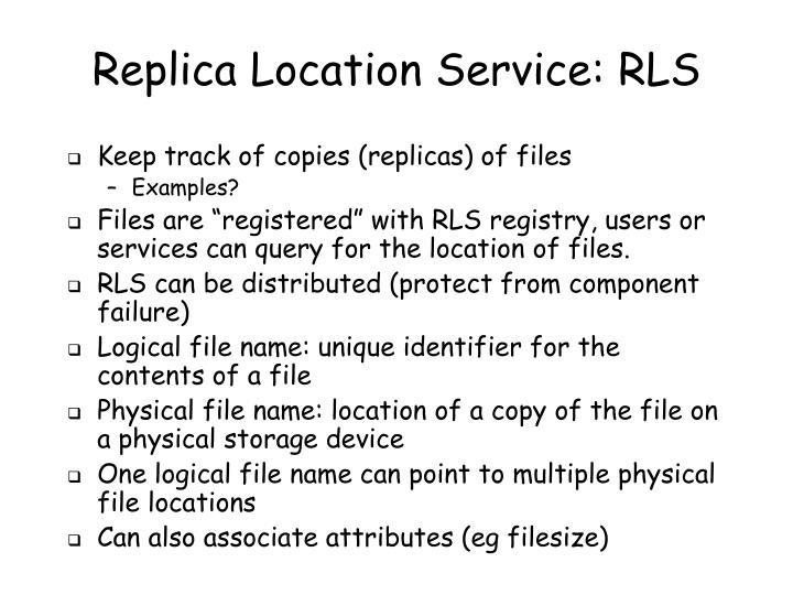 Replica Location Service: RLS