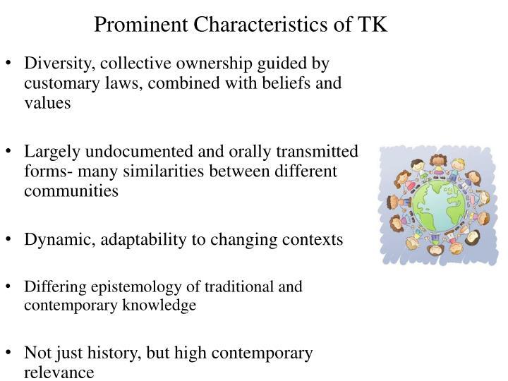 Prominent Characteristics of TK