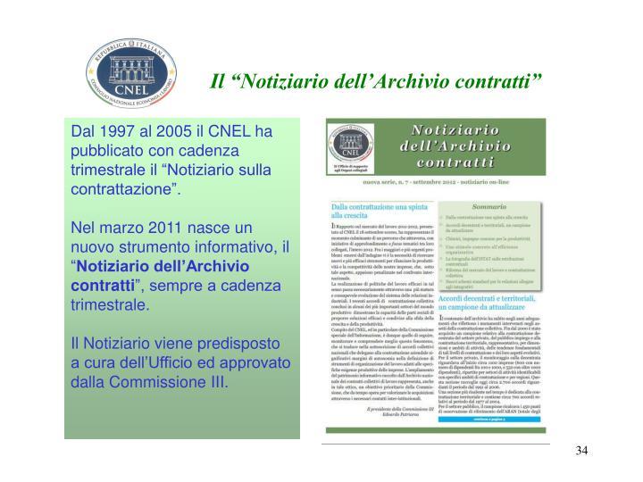 """Dal 1997 al 2005 il CNEL ha pubblicato con cadenza trimestrale il """"Notiziario sulla contrattazione""""."""