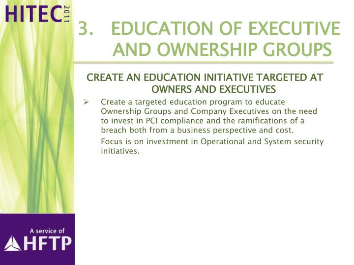 3.   Education of Executive 	and Ownership Groups