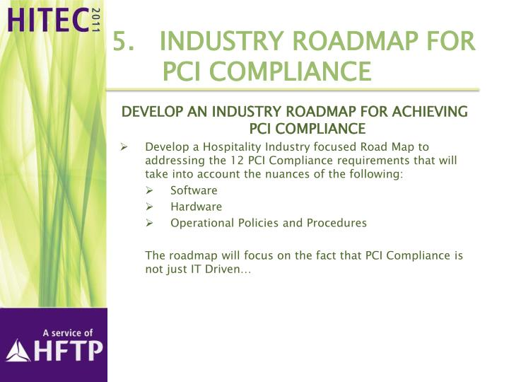 5.   Industry roadmap for 	PCI compliance