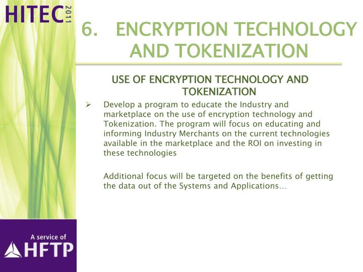 6.   Encryption Technology and Tokenization