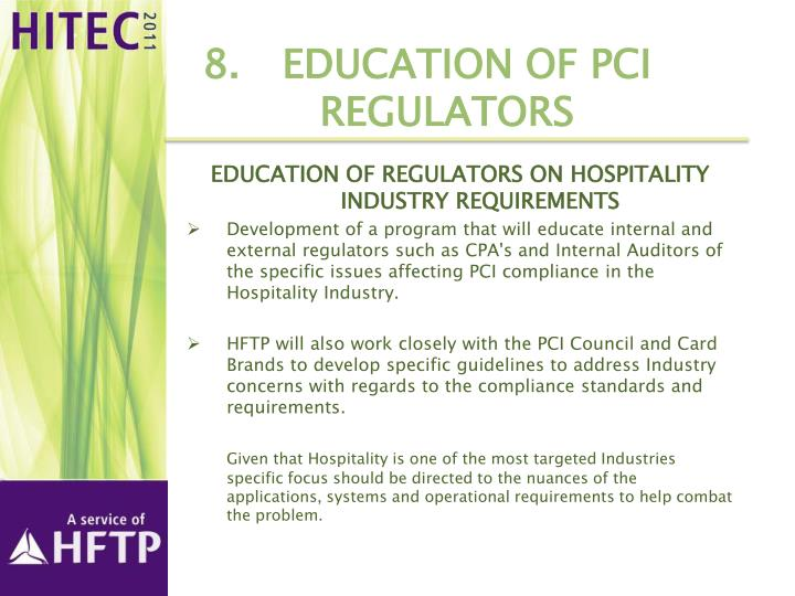 8. 	Education of PCI Regulators
