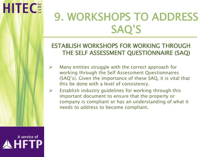 9. Workshops to address SAQ's