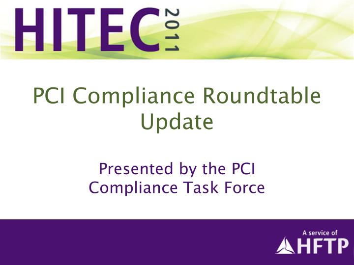 Pci compliance roundtable update