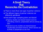 a small theory that reconciles the contradiction