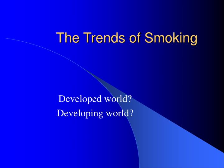 The Trends of Smoking
