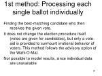 1st method processing each single ballot individually