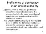inefficiency of democracy in an unstable society