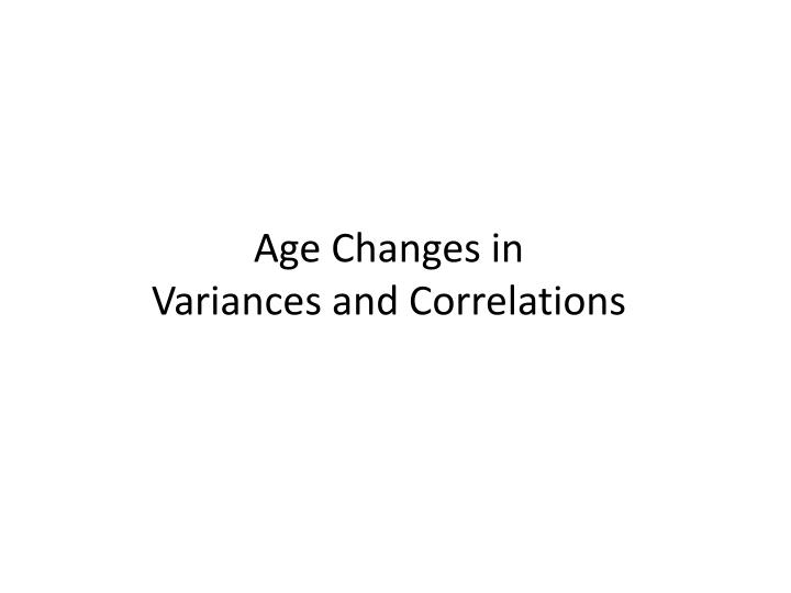 Age Changes in
