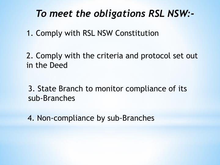 To meet the obligations RSL NSW:-