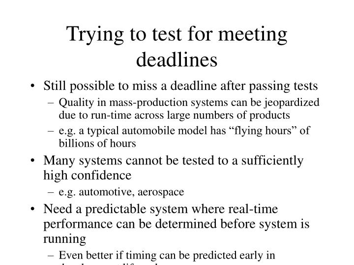 Trying to test for meeting deadlines