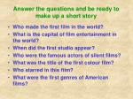 answer the questions and be ready to make up a short story