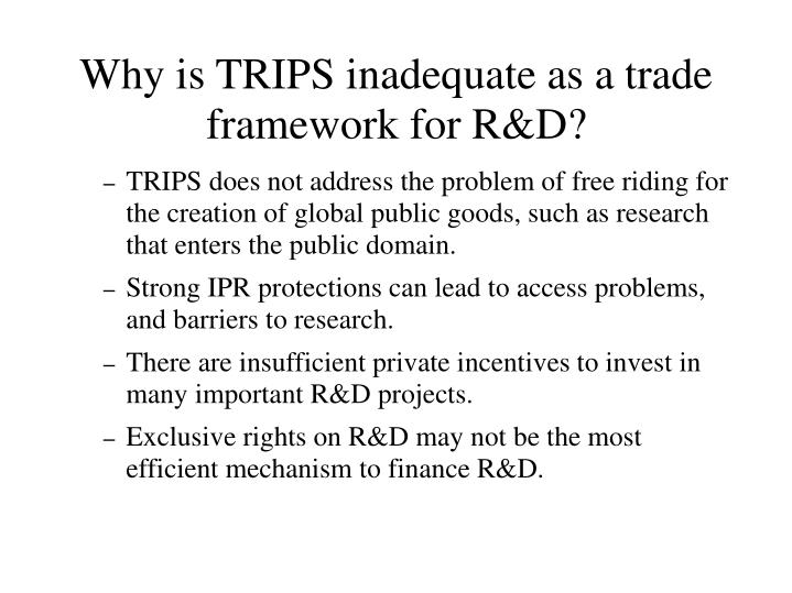 Why is TRIPS inadequate as a trade framework for R&D?