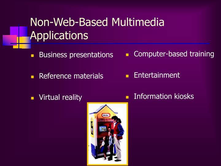 Non-Web-Based Multimedia Applications