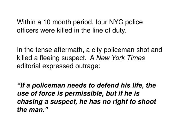 Within a 10 month period, four NYC police officers were killed in the line of duty.