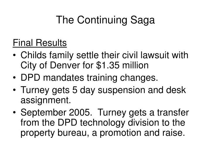 The Continuing Saga