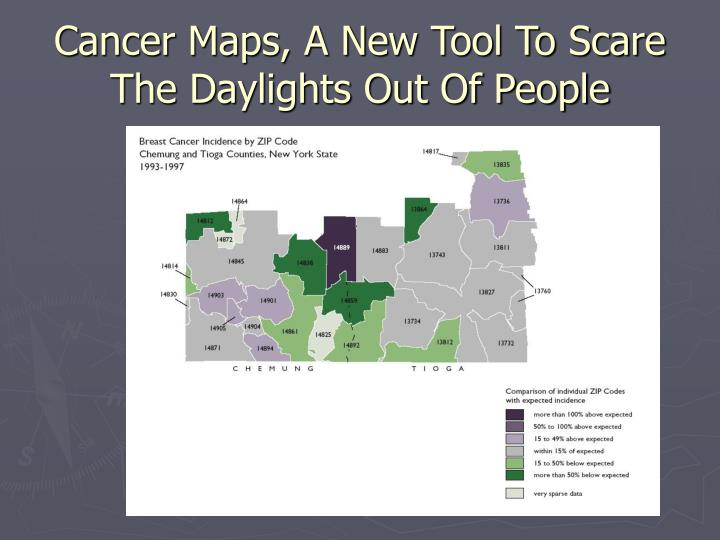 Cancer Maps, A New Tool To Scare The Daylights Out Of People