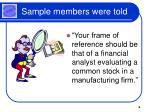 sample members were told