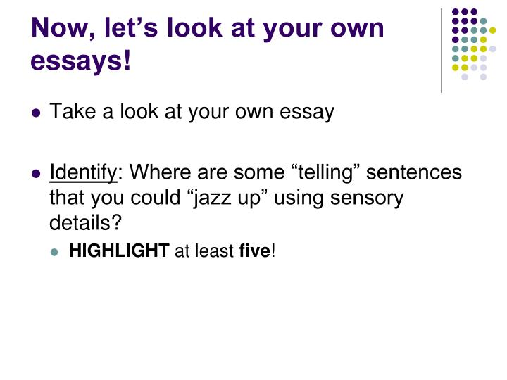 Now, let's look at your own essays!
