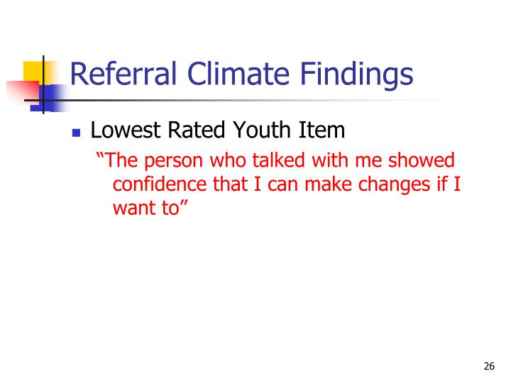Referral Climate Findings