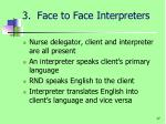 3 face to face interpreters