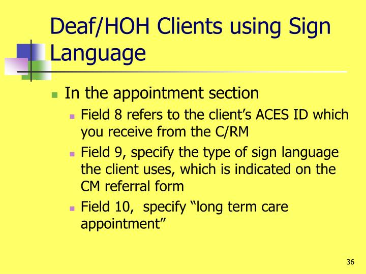 Deaf/HOH Clients using Sign Language