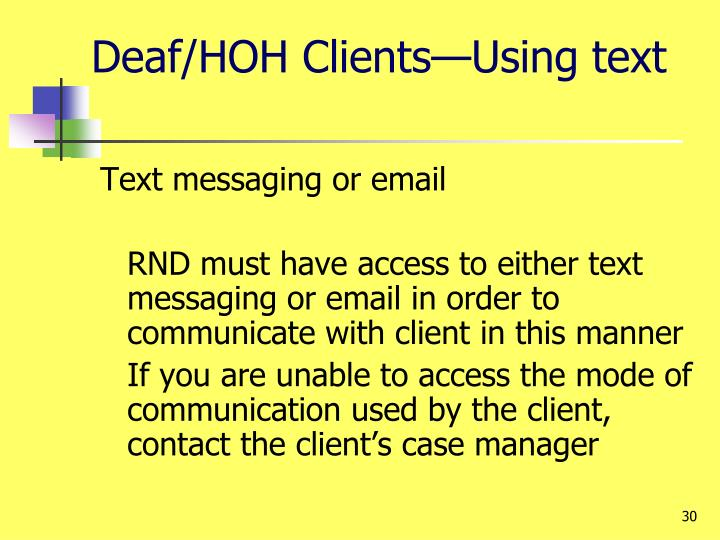 Deaf/HOH Clients—Using text