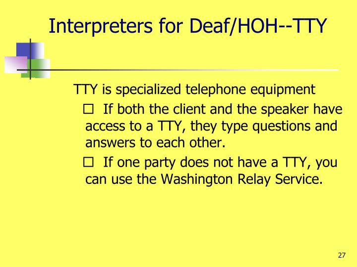 Interpreters for Deaf/HOH--TTY