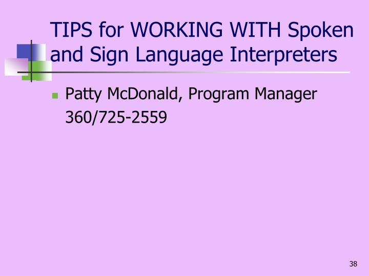TIPS for WORKING WITH Spoken and Sign Language Interpreters