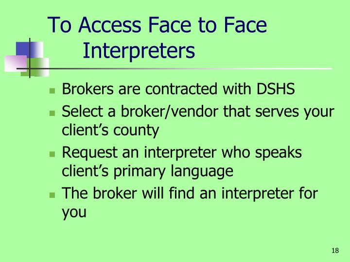To Access Face to Face       	Interpreters
