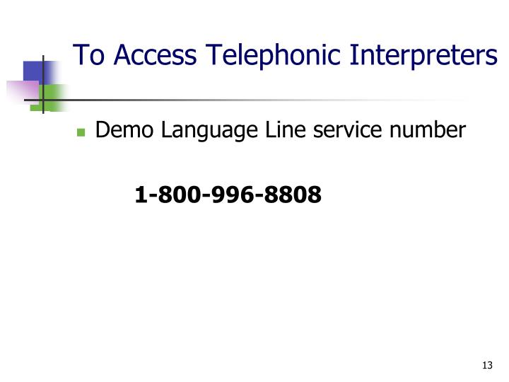 To Access Telephonic Interpreters